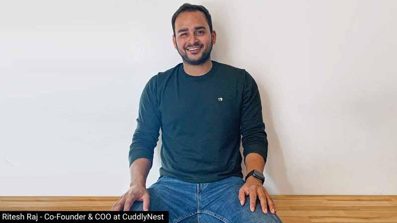 CuddlyNest co-founder and COO Ritesh Raj.