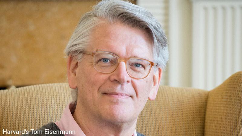 Harvard's Tom Eisenmann.