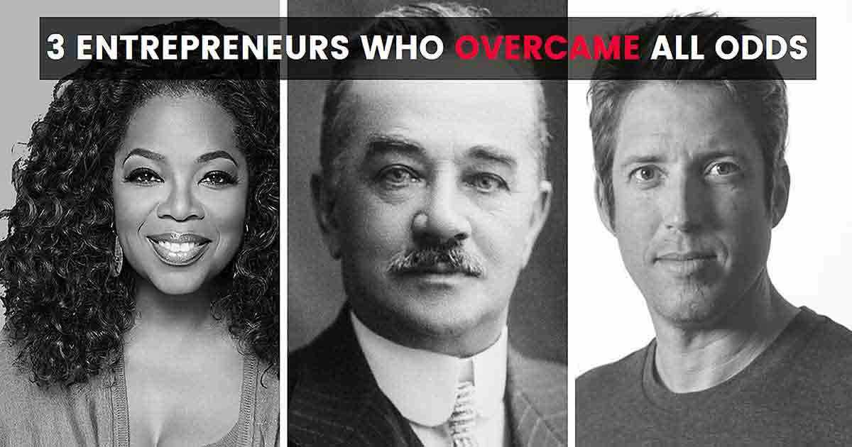3 Entrepreneurs Who Overcame All Odds
