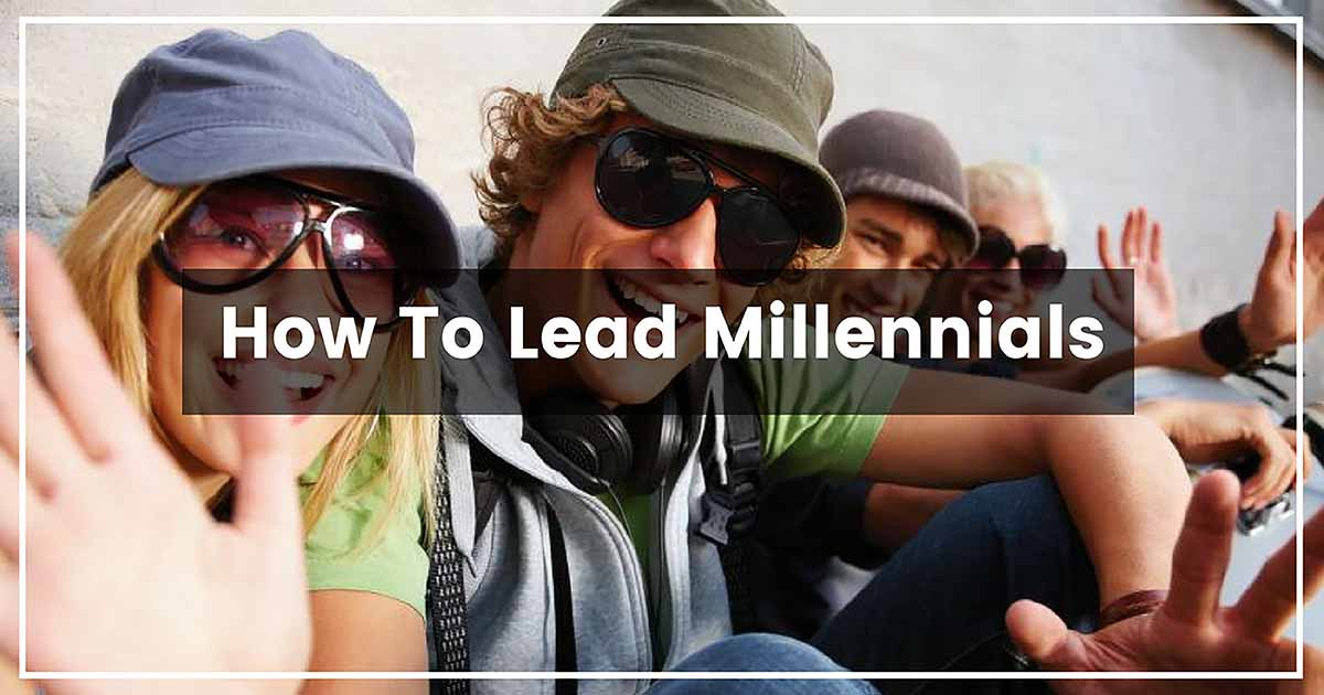How To Lead Millennials