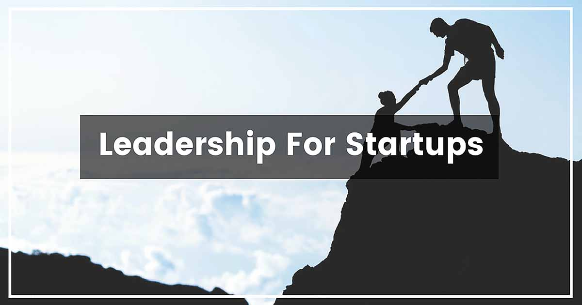 Leadership For Startups