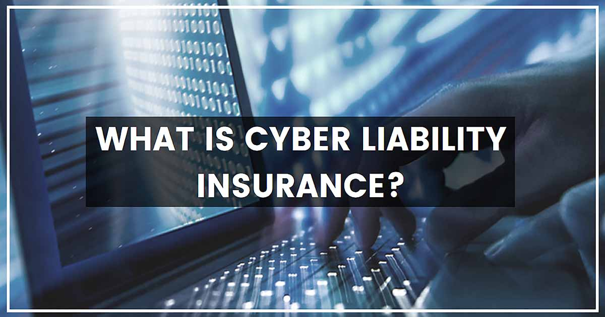 What Is Cyber Liability Insurance?