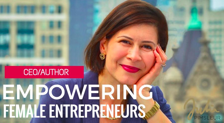 How Julia Pimsleur Empowers Female Entrepreneurs