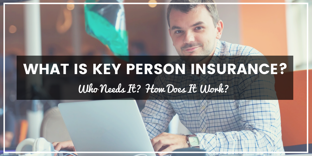 What Is Key Person Insurance