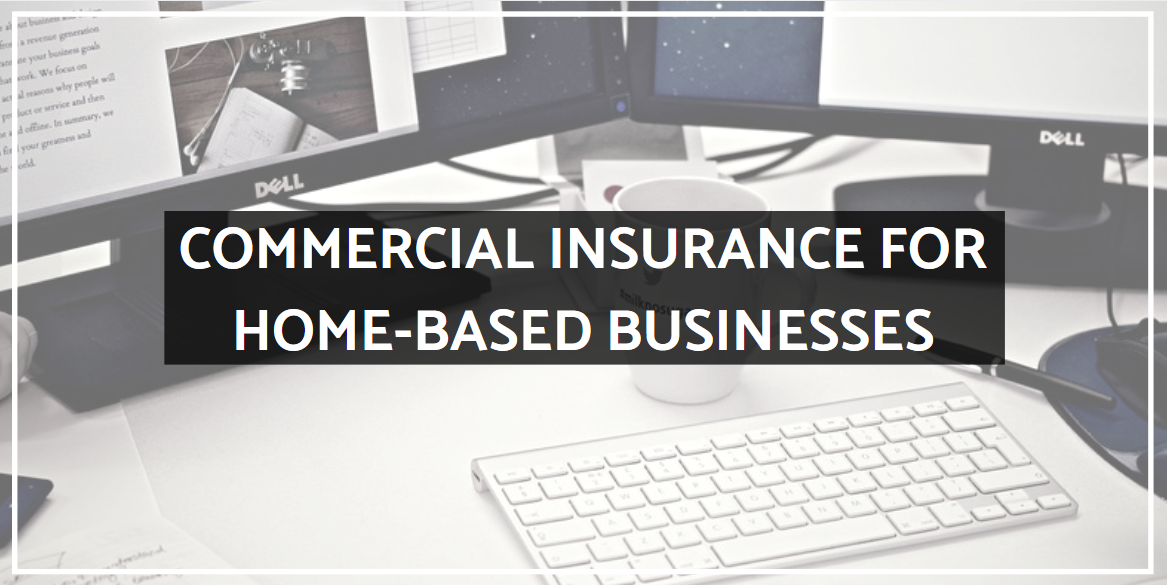 Commercial Insurance For Home-Based Businesses