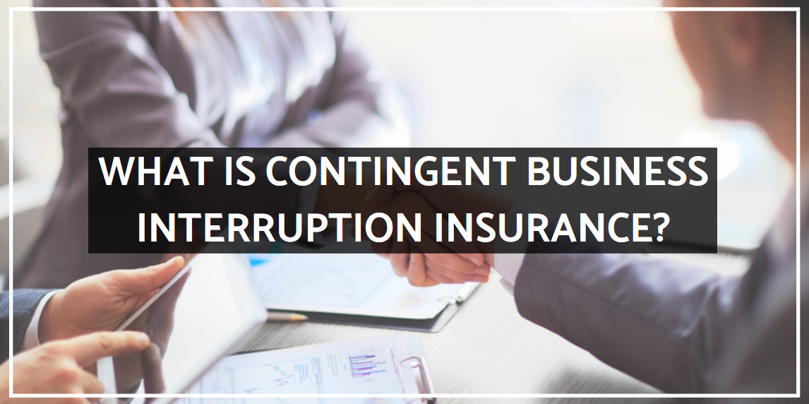 What Is Contingent Business Interruption Insurance?