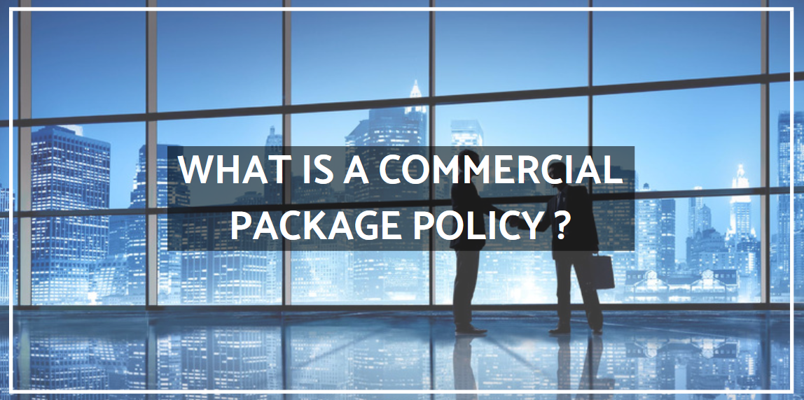 What Is A Commercial Package Policy (CPP)?
